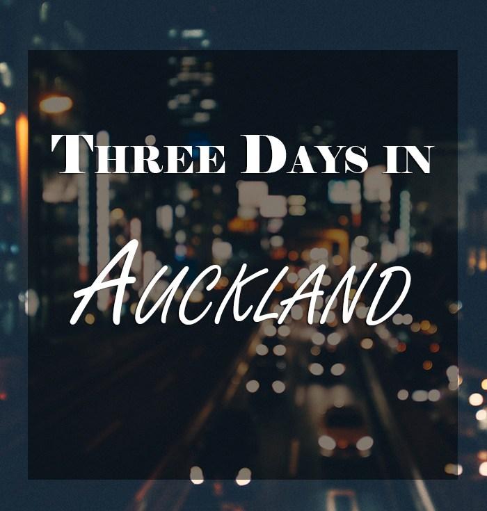 Three Days in Auckland