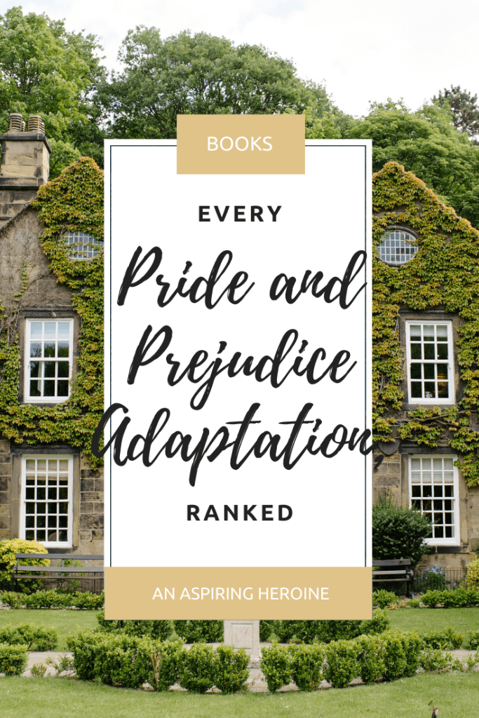 As a huge fan of Jane Austen, it only seemed fitting for me to rank every Pride and Prejudice adaptation — books, movies, and more! | An Aspiring Heroine