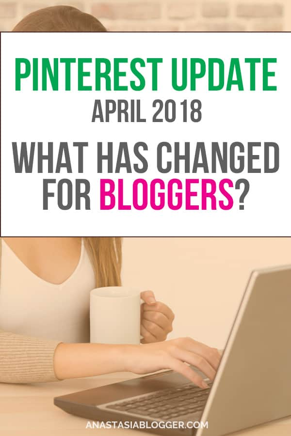 Pinterest Update April 2018: What has Changed for Bloggers?