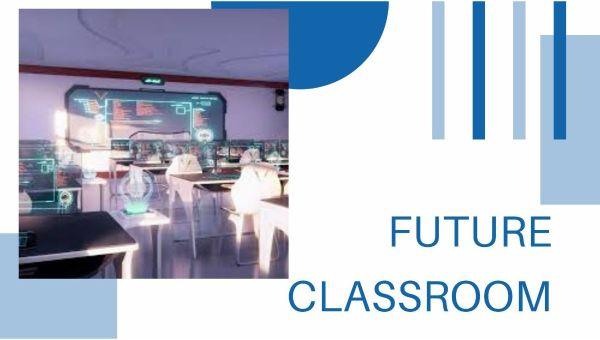 Designing Future Classroom