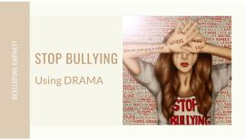 Stop Bullying in Schools Using Drama and Create a More Peaceful Atmosphere