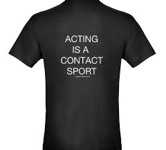 Acting is a Contact Sport!