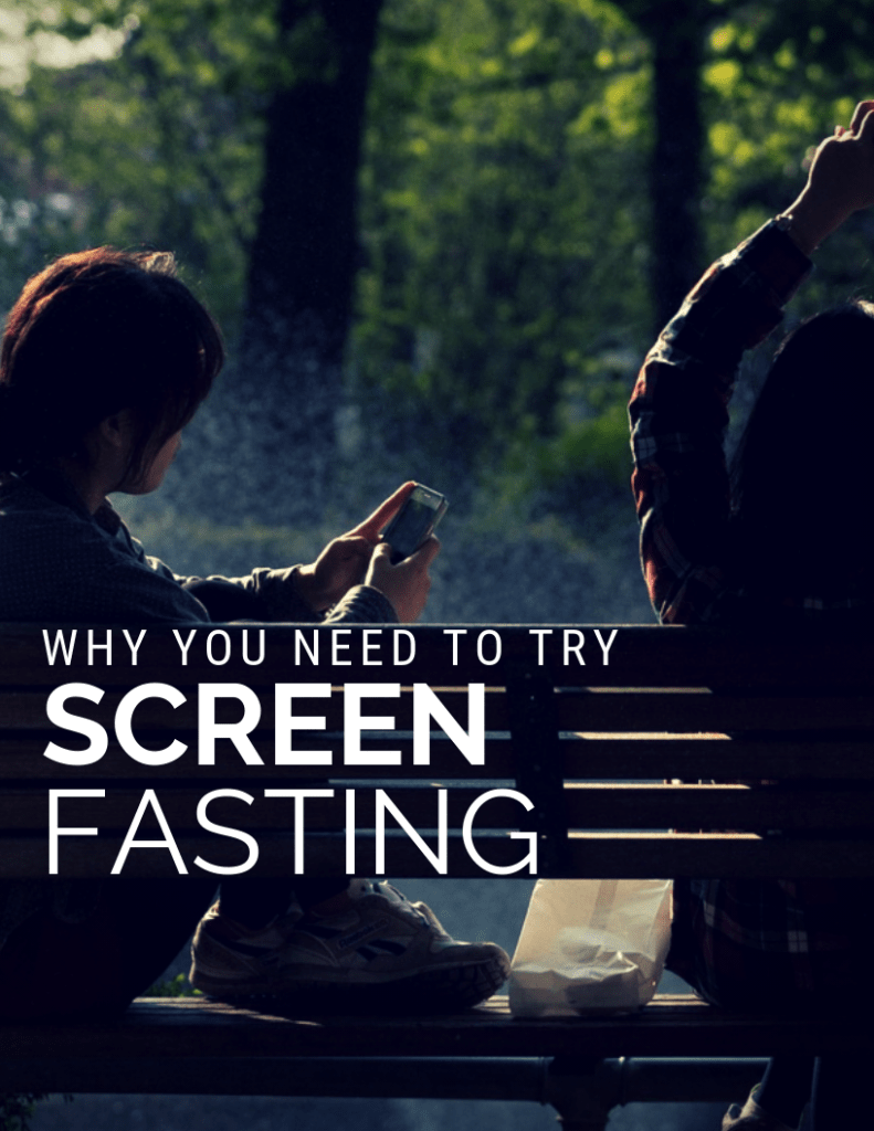Why you need to try Screen Fasting