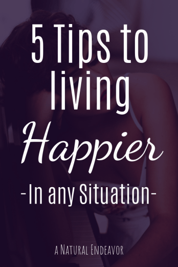 5 tips for Happier living, how to create a happier mind