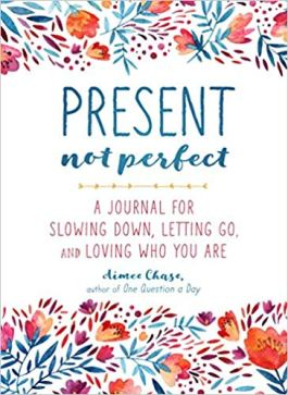 Present, not perfect journal