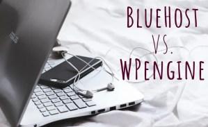 BlueHost vs. WPengine, blog hosting