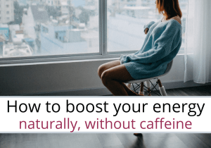 no caffeine, boost energy naturally