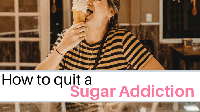 How to get rid of a sugar addiction, quit bad habits, dieting