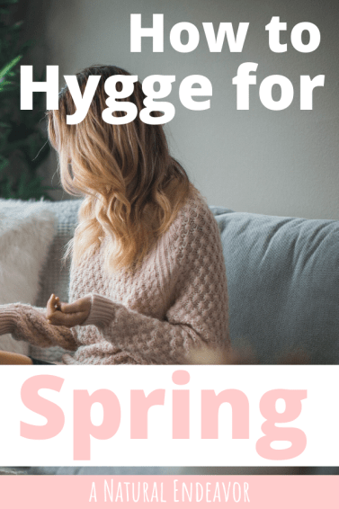 Hygge for Springtime