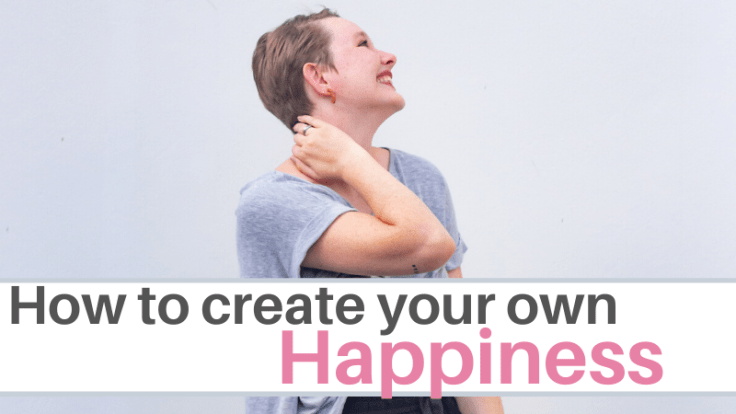 How to create happiness in your life