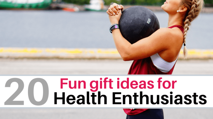 Fun gift ideas for healthy people
