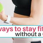 5 ways to stay fit without a gym
