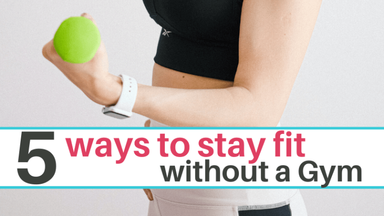 How to stay fit without a gym