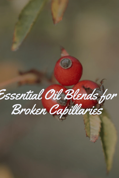 Essential Oil Blends Broken Capillaries