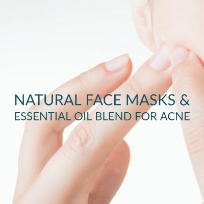 Acne, Pimples, Face Masks and Essential Oil Blends