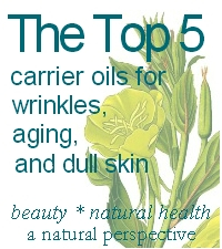 Top 5 Carrier Oils for Wrinkles, Aging and Dull Skin!