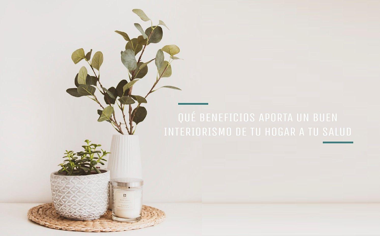 Beneficios que aporta un buen interiorismo de tu hogar a tu salud, aumentando directamente tu bienestar @Utrillanais