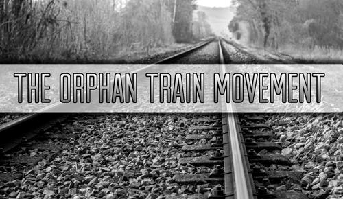 The Orphan Train Movement