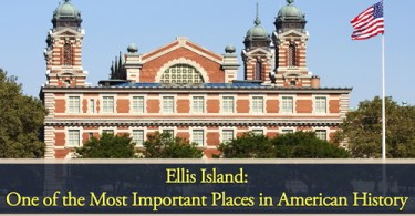 Ellis Island: One of the Most Important Places in American History