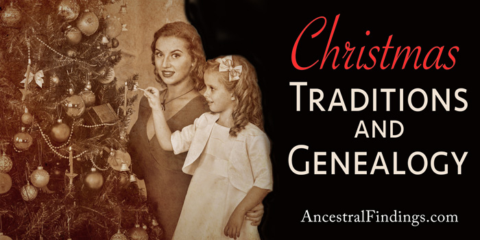 Christmas Traditions and Genealogy
