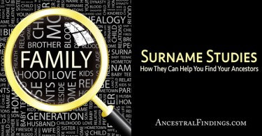 Surname Studies: How They Can Help You Find Your Ancestors