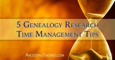 5 Genealogy Research Time Management Tips