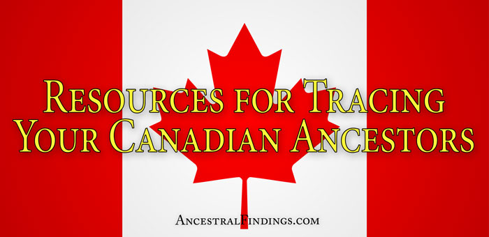 Resources for Tracing Your Canadian Ancestors Online