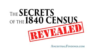 The Secrets of the 1840 Census, Revealed