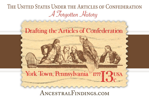 The United States Under the Articles of Confederation: A Forgotten History