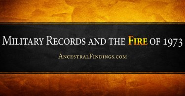 Military Records and the Fire of 1973