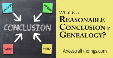 What is a Reasonable Conclusion in Genealogy?