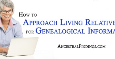 How to Approach Living Relatives for Genealogical Information