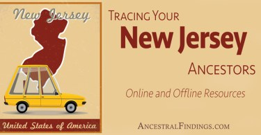 Tracing Your New Jersey Ancestors: Online and Offline Resources