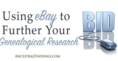 Using eBay to Further Your Genealogical Research