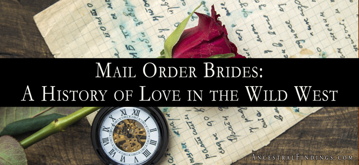 Mail Order Brides: A History of Love in the Wild West