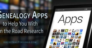 Genealogy Apps to Help You With On the Road Research