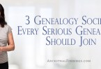 3 Genealogy Societies Every Serious Genealogist Should Join