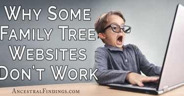 Why Some Family Tree Websites Don't Work
