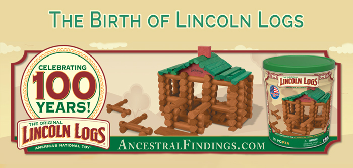 The Birth of Lincoln Logs