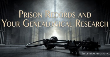 Prison Records and Your Genealogical Research
