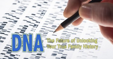 DNA: The Future of Unlocking Your True Family History