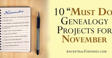 "10 ""Must Do"" Genealogy Projects for November"