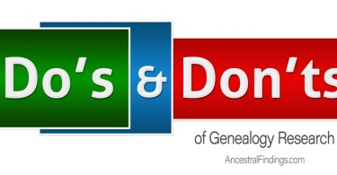 The Do's and Don'ts of Genealogy Research