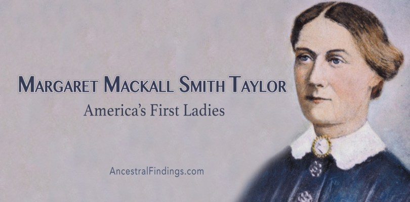 America's First Ladies, #12 - Margaret Mackall Smith Taylor