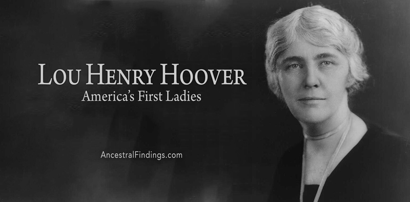 America's First Ladies, #31 – Lou Henry Hoover
