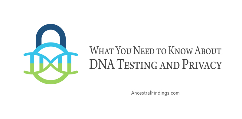 What You Need to Know About DNA Testing and Privacy