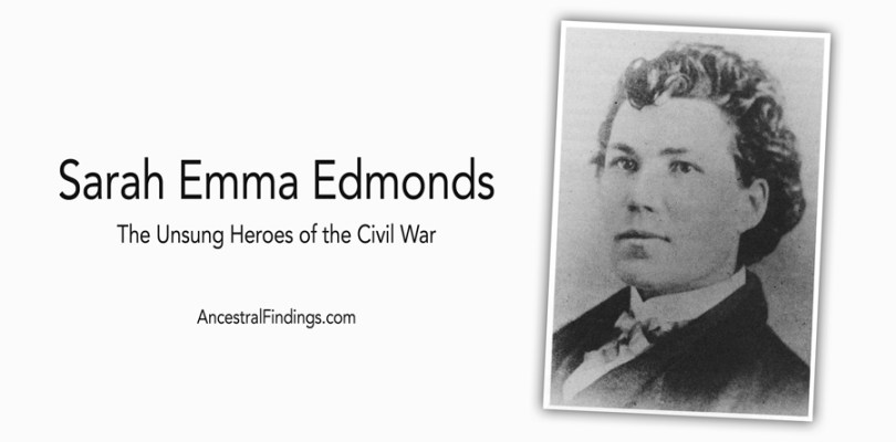 Sarah Emma Edmonds: The Unsung Heroes of the Civil War