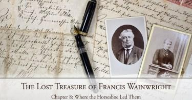 The Lost Treasure of Francis Wainwright: Chapter 8: Where the Horseshoe Led Them