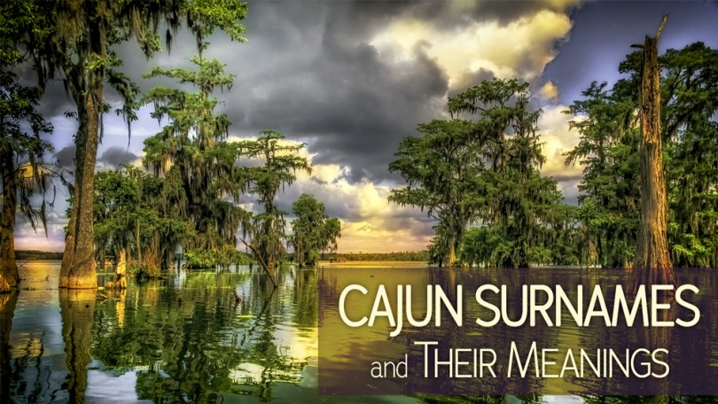 Some Common Cajun Surnames and Their Meanings