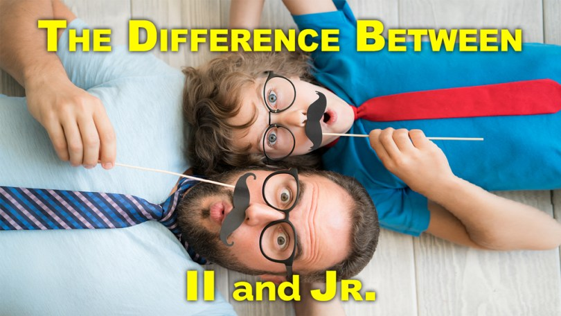 The Difference Between II and Jr.